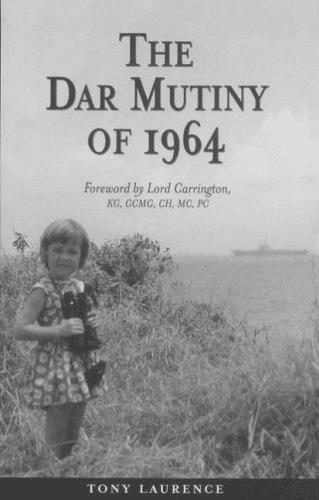 Tony Laurence Book - The Dar Mutiny of 1964